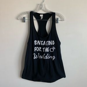 """Tops - """"Sweating for the Wedding"""" work out tank"""
